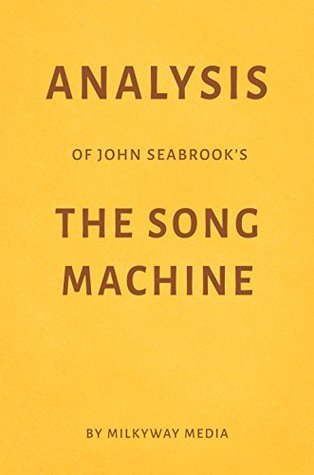 Analysis of John Seabrook's The Song Machine by Milkyway Media