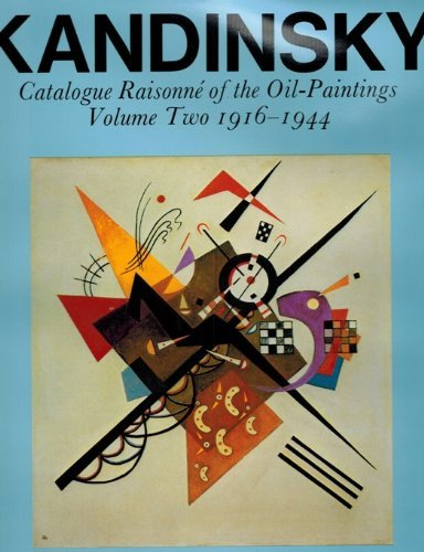 Kandinsky. Catalogue Raisonné of the Oil-Paintings. Volume Two. 1916-1944.