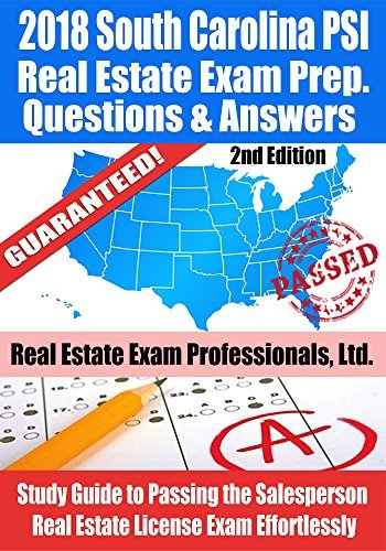 2018 South Carolina PSI Real Estate Exam Prep Questions and Answers: Study Guide to Passing the Salesperson Real Estate License Exam Effortlessly [2nd Edition]