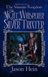 The Night Whisperer and the Silver Trixter
