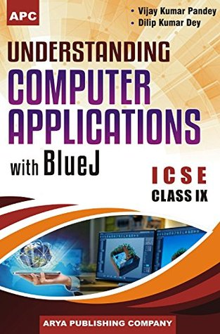 Understanding Computer Applications with Blue J Class - IX (2018-19 Session)