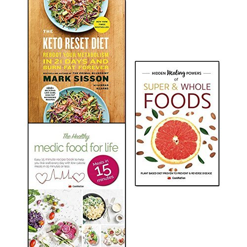 keto reset diet, hidden healing powers of super & whole foods and healthy medic food for life 3 books collection set - reboot your metabolism in 21 days and burn fat forever