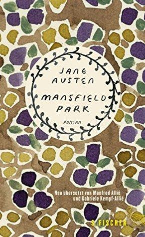 Mansfield Park: Roman. Neu übersetzt von Manfred Allié und Gabriele Kempf-Allié