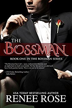 The Bossman (The Bossman, #1) by Renee Rose