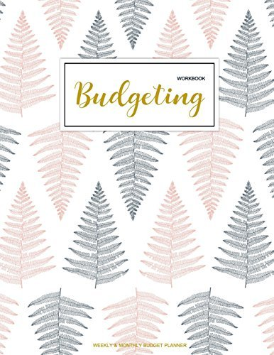 Budgeting Workbook: Finance Monthly & Weekly Budget Planner Expense Tracker Bill Organizer Journal Notebook | Budget Planning | Budget Worksheets ... Volume 1