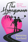 The Honeymoon Trap by Christina Hovland