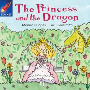 The Princess and the Dragon (Rigby Star Independent Pink Reader 12)