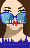 My Name is Milena Rokva (Alexandra Gastone, #2)