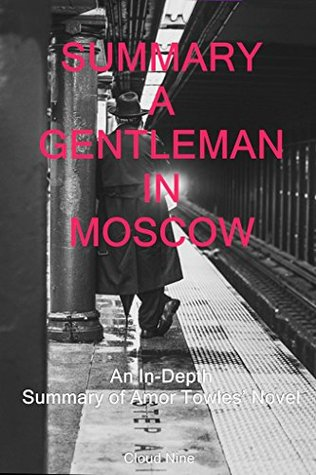 Summary: A Gentleman In Moscow: An In-Depth Summary of Amor Towles' Novel