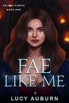Fae Like Me: A Reverse Harem Urban Fantasy (Selena Pierce Book 1)