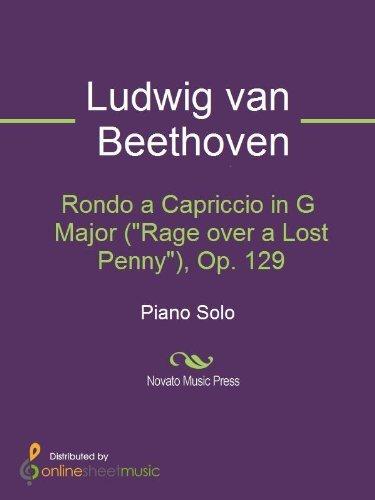 """Rondo a Capriccio in G Major (""""Rage over a Lost Penny""""), Op. 129"""