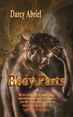 Body Parts by Darcy Abriel