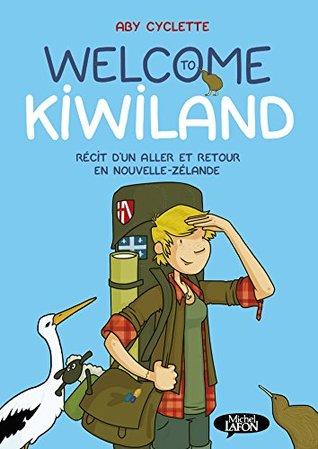 Welcome to Kiwiland - Récit d'un aller et retour en Nouvelle-Zélande
