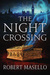 The Night Crossing by Robert Masello