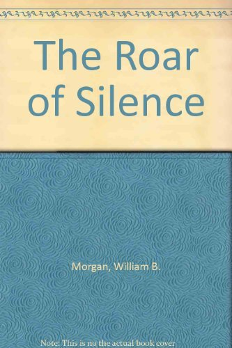 The Roar of Silence