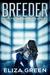 Breeder by Eliza Green
