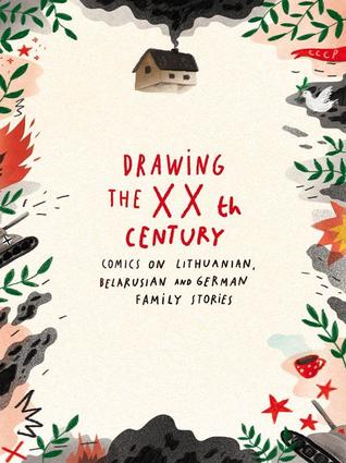 Drawing the XXth Century. Comics on Lithuanian, Belarusian and German Family Stories