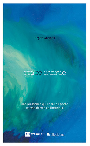 Grâce infinie by Bryan Chapell