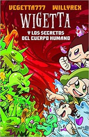 Wigetta y los secretos del cuerpo humano por Vegetta777, Willyrex