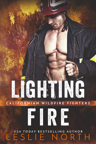 Lighting Fire (Californian Wildfire Fighters, #1)