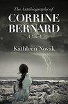The Autobiography of Corrine Bernard: A Novel