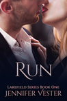 Run (Lakefield, #1) by Jennifer Vester