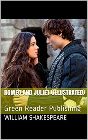 Romeo and Juliet (Illustrated): Green Reader Publishing