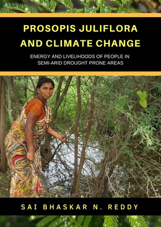 Prosopis Juliflora and Climate Change: Energy and Livelihoods of People In Semi-Arid Drought Prone Areas
