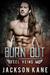 Burn Out by Jackson Kane