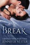 Break (Lakefield Book 3) by Jennifer Vester