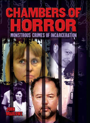 Chambers of Horror: Monstrous Crimes of Incarceration