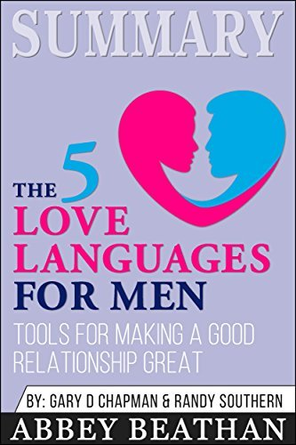 Summary: The 5 Love Languages for Men: Tools for Making a Good Relationship Great
