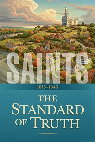 The Standard of Truth: 1815–1846 (Saints, #1)