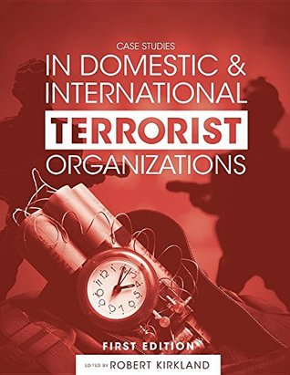 Case Studies in Domestic and International Terrorist Organizations
