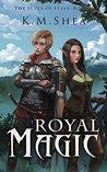 Royal Magic by K.M. Shea