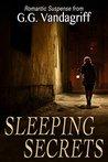 Sleeping Secrets by G.G. Vandagriff