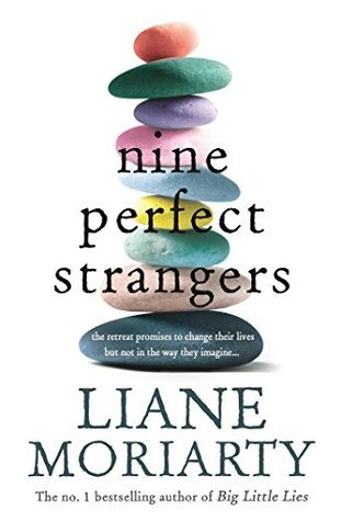 d4ef5e02e74 Nine Perfect Strangers by Liane Moriarty
