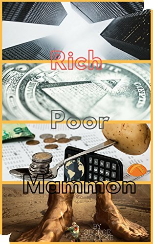 Rich Poor Mammon: Rich Dad Poor Dad & Dave Ramsey finance attitude fixed (Bank Mindset Exposed & How to truly grab the currency to buy your basic apartment home for beginners Book 1)