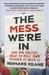 The Mess We're In by Bernard Keane