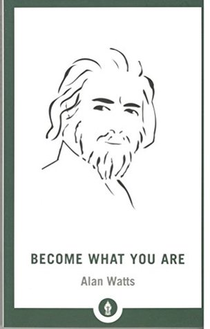 BECOME WHAT YOU ARE