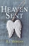 Heaven Sent by S.J.  Morgan