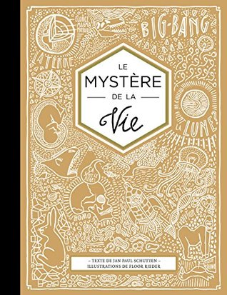Le Mystère de la Vie [ The Mystery of Life: How Nothing Became Everything ]
