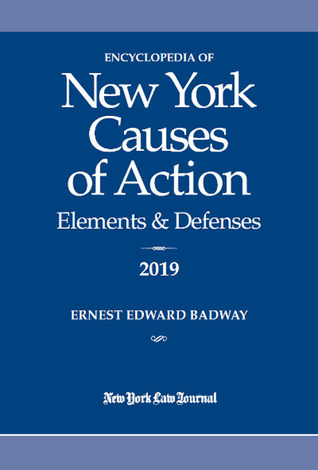 Encyclopedia of New York Causes of Action 2019: Elements  Defenses