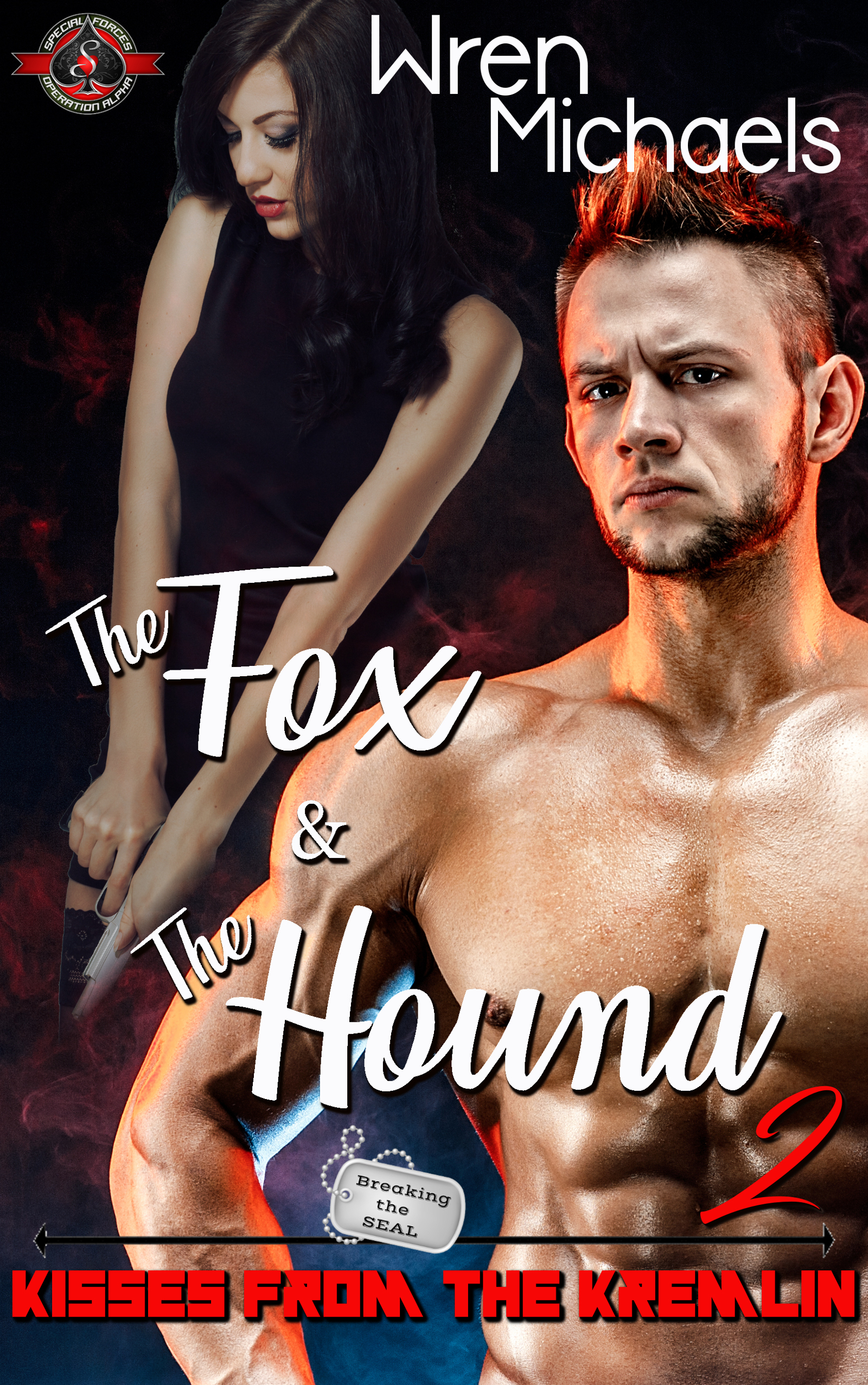 The Fox and The Hound 2: Kisses From the Kremlin (Special Forces: Operation Alpha; Breaking the SEAL #2)