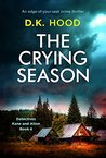 The Crying Season: An edge of your seat crime thriller