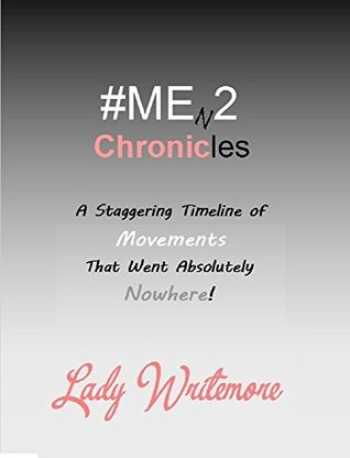 The #MEn2 Chronicles: A Staggering Timeline of Movements That Went Absolutely Nowhere!