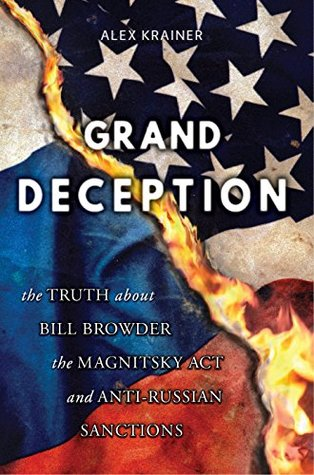 Grand Deception: The Truth About Bill Browder, the Magnitsky Act and Anti-Russian Sanctions