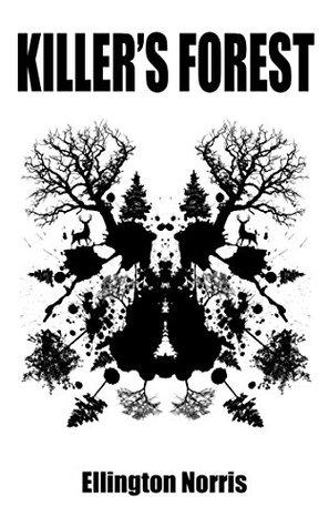 Killer's Forest by Ellington Norris
