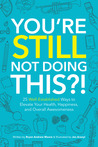 You're Still Not Doing This?! 25 Well-Established Ways to Ele... by Bryan Andrew Moore