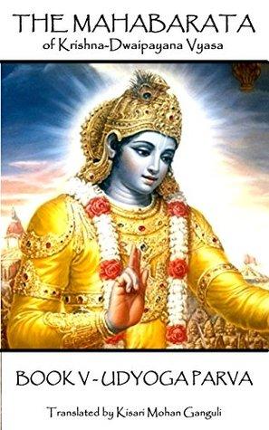 The Mahabarata of Krishna-Dwaipayana Vyasa - BOOK V - UDYOGA PARVA